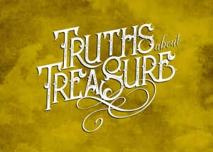 Truths about Treasure